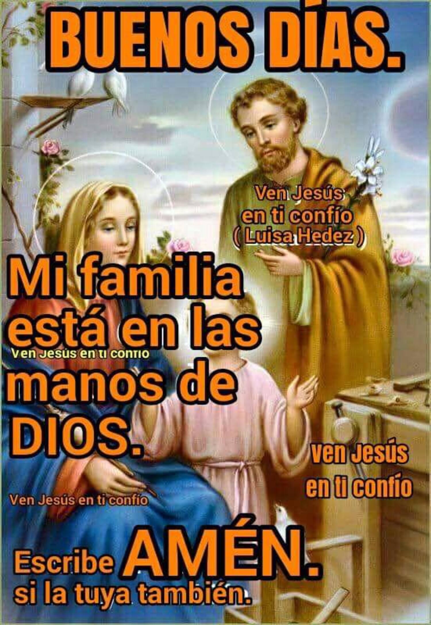 Buenos Días mi familia estálen las manos de Dios Amén